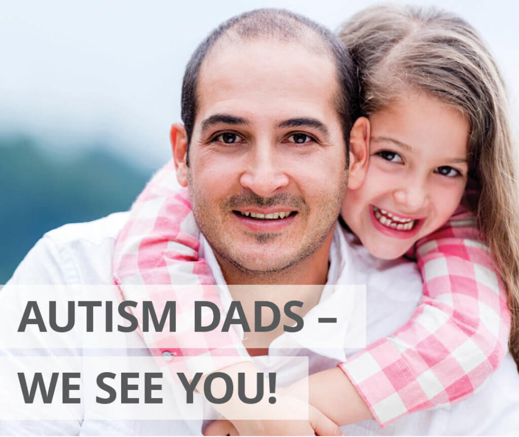 Autism Dads – We See You!