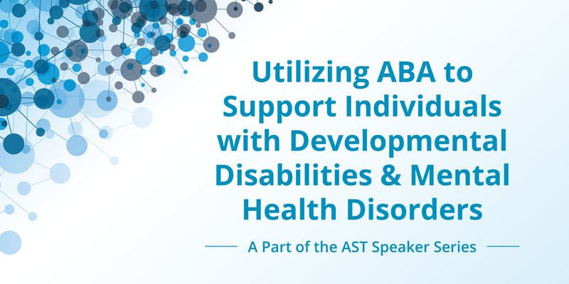 Utilizing ABA to Support Individuals with Developmental Disabilities and Mental Health Disorders