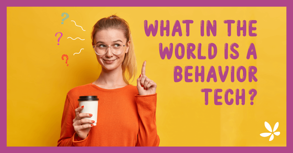 What in the World Is a Behavior Tech?